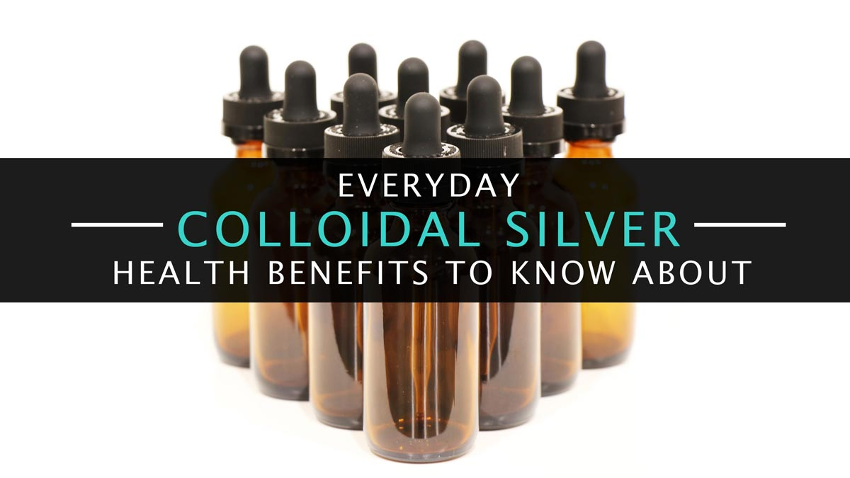Everyday Colloidal Silver Health Benefits to Know About
